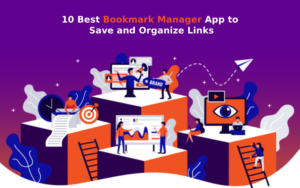 10 Best Bookmark Manager App to Save and Organize Links
